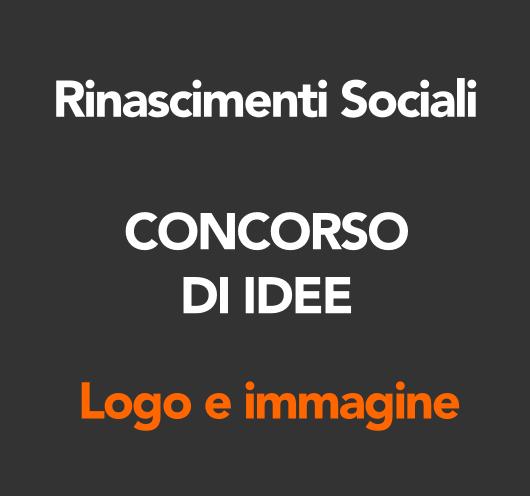 Concorso di idee – Rinascimenti Sociali