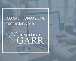 Corsi GARR a Torino: 3 Giugno 2019