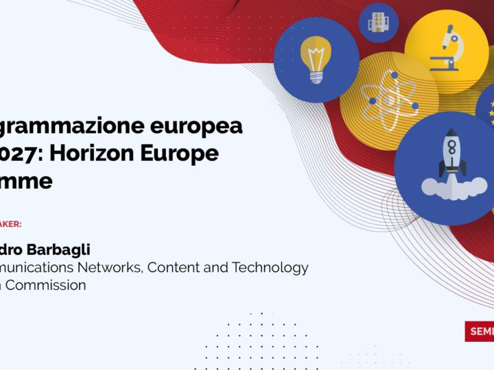 Seminario – La Programmazione Europea 2021-2027: Horizon Europe Programme